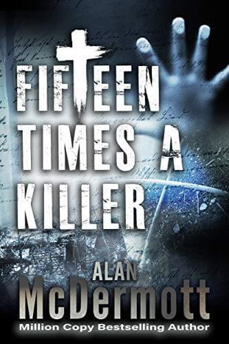 Alan McDermott - Fifteen Times a Killer